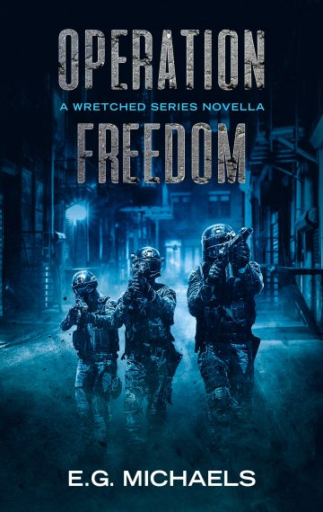 Operation Freedom: A Wretched Series Novella